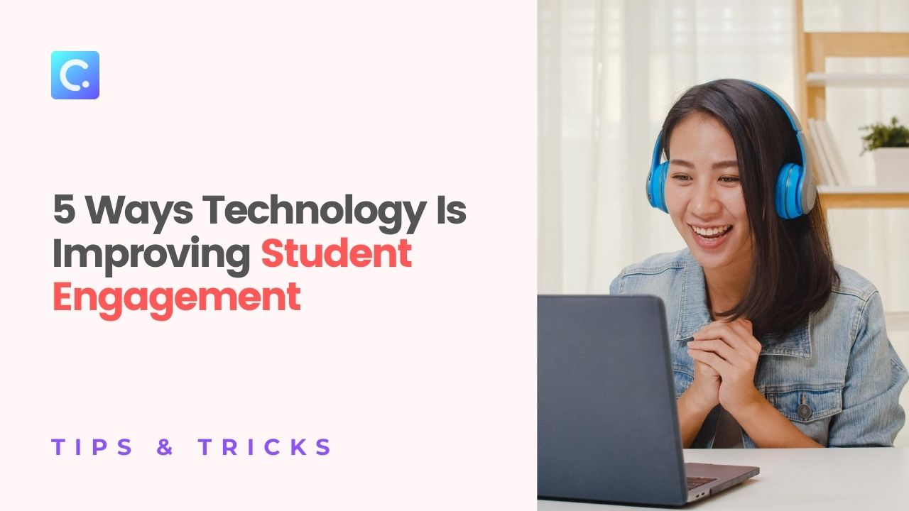5 Ways Technology Is Improving Student Engagement